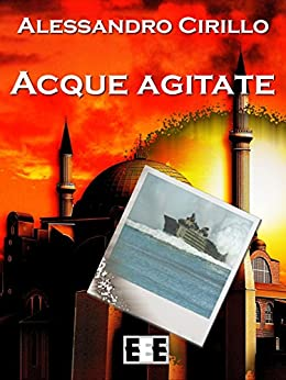 Acque agitate (Adrenalina) (Italian Edition) by [Alessandro Cirillo]