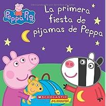 La Primera Fiesta de Pijamas de Peppa (Peppa Pig) = Peppa's First Sleepover