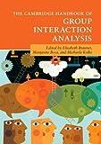 The Cambridge Handbook of Group Interaction Analysis (Cambridge Handbooks in Psychology)