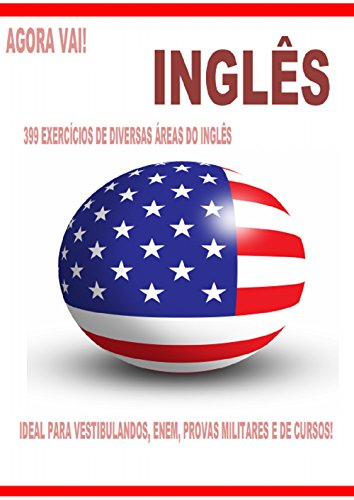 Agora Vai! Inglês: 399 Exercícios de diversas areas! (Portuguese Edition) por Couto D.C.S.