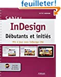 InDesign : D�butants et initi�s - Mis...