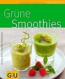 Grüne Smoothies (GU Küchenratgeber Relaunch 2006) von Christian Guth Ausgabe (2013)