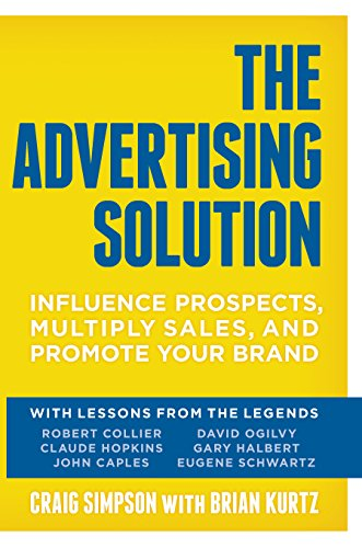 The Advertising Solution: Influence Prospects, Multiply Sales, and Promote Your Brand (English Edition)