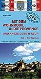 Wohnmobil/Provence & Cote d'Azur Teil 1: Der Westen - Ralf Gréus