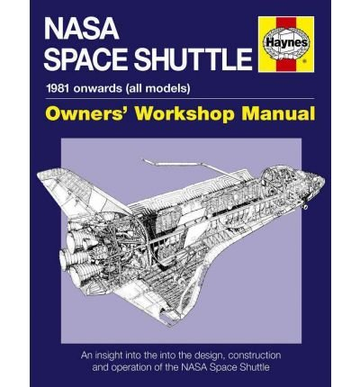 NASA Space Shuttle Manual An Insight into the Design, Construction and Operation of the NASA Space Shuttle by Baker, David ( Author ) ON Mar-30-2011, Hardback