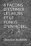 6 FACONS D'ESTIMER LES MURS ET LE FONDS D'UN HÔTEL...