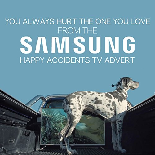 you-always-hurt-the-one-you-love-from-the-samsung-tv-happy-accidents-tv-advert