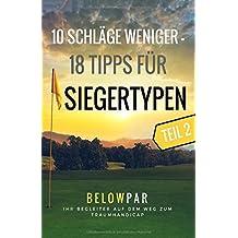 10 Schläge weniger - 18 Tipps für Siegertypen Teil 2