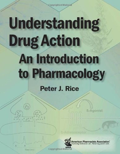 Understanding Drug Action: An Introduction to Pharmacology by Peter J. Rice (2013-11-18)