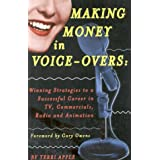 Making Money in Voice-overs: Winning Strategies to a Successful Career in TV, Commercials, Radio and Animation by Terri Apple (1-Feb-1999) Paperback