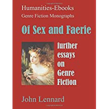 Of Sex and Faerie: further essays on Genre Fiction (Genre Fiction Monographs)