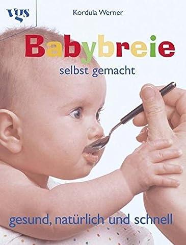 Babybreie selbst gemacht - Gesund, natürlich und schnell