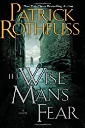 The Wise Man's Fear: The Kingkiller Chronicle: Day Two (Kingkiller Chronicles) by Patrick Rothfuss (2012-03-06)