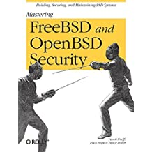 Mastering FreeBSD and OpenBSD Security 1st edition by Yanek Korff, Paco Hope, Bruce Potter (2004) Paperback
