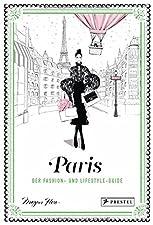 Der Fashion- und Lifestyle-GuideGebundenes BuchDer City-Guide zur Modehauptstadt Paris: mit persönlichen Tipps einer wahren Fashion-InsiderinWer der Mode in ihrer luxuriösesten Form verfallen ist, kennt nur ein Ziel: Paris, die Wirkungsstätte von Iko...