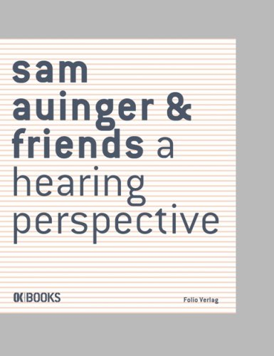 Sam Auinger & Friends: A Hearing Perspective