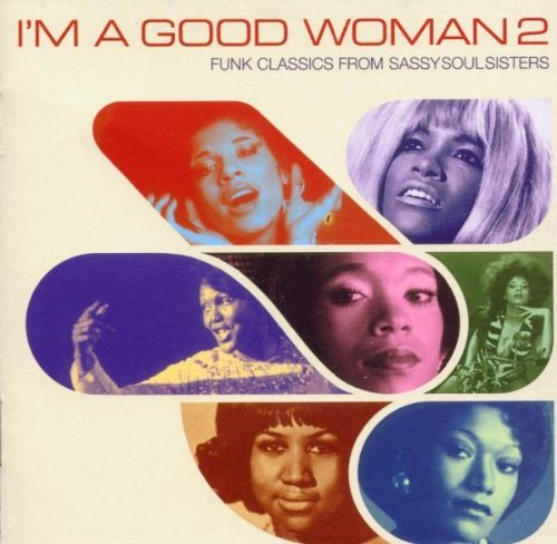 I'm a Good Woman, Vol. 2: Funk Classics from Sassy Soul Sisters by Various Artists (2001-02-12)