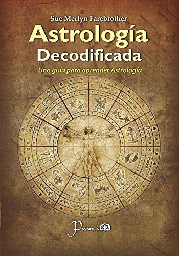 Astrologia decodificada: Una guia para aprender astrologia por Sue Farebrother