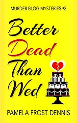 Better Dead Than Wed (Murder Blog Mysteries Book 2)