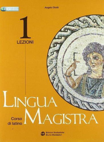 Lingua magistra. Lezioni. Per i Licei e gli Ist. magistrali: 1