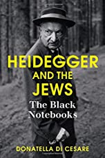 Heidegger and the Jews: The Black Notebooks