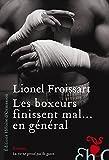 Telecharger Livres LES BOXEURS FINISSENT MAL EN GENERAL (PDF,EPUB,MOBI) gratuits en Francaise
