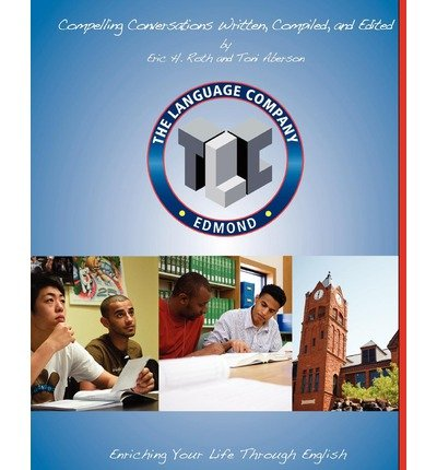 [(Compelling Conversations: 11 Selected Chapters for the Language Company High School Students)] [Author: Eric H Roth] published on (June, 2011)