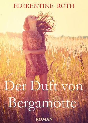 Buchseite und Rezensionen zu 'Der Duft von Bergamotte' von Florentine Roth