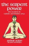 Serpent Power: Secrets of Tantric and Shaktic Yoga (Dover Occult)