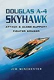 Douglas A-4 Skyhawk: Attack & Close-Support Fighter Bomber