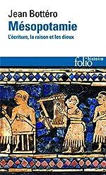 Mésopotamie - L'écriture, la raison et les dieux de Jean Bottéro