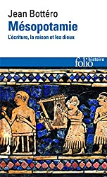 Mésopotamie: L'écriture, la raison et les dieux