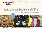 Von Schuhen, Socken & Füßen: Ein dialogisches Fotobuch. Mit Begleitheft.