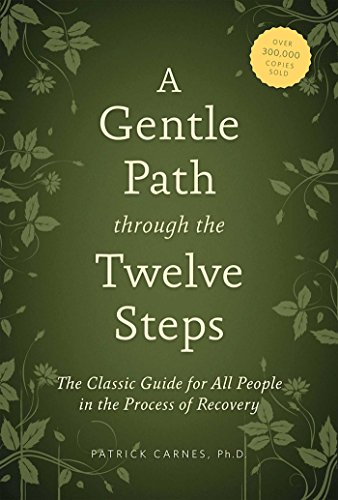 A Gentle Path through the Twelve Steps: The Classic Guide for All People in the Process of Recovery (English Edition)