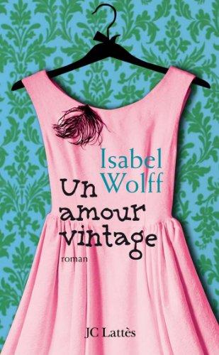 Lire Un amour vintage (Romans étrangers) pdf ebook