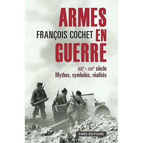 Armes en guerre-XIXe-XXIe siècles