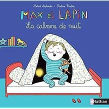 Max et Lapin : La cabane de nuit