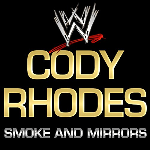 Smoke And Mirrors (Cody Rhodes)