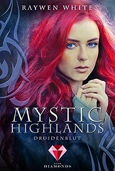 Mystic Highlands 1: Druidenblut von [White, Raywen]
