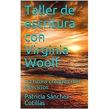 Taller de escritura con Virginia Woolf: Escritura creativa con ejercicios