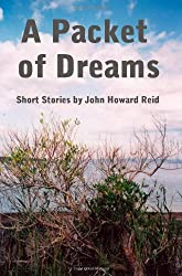 A Packet of Dreams by John Howard Reid (2008-06-06)