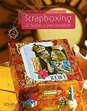 Scrapboxing : 22 boîtes à personnaliser