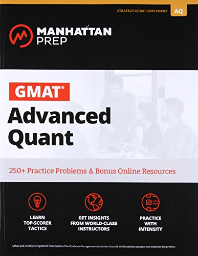 GMAT Advanced Quant: 250+ Practice Problems & Bonus Online Resources (Manhattan Prep GMAT Strategy...