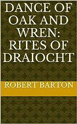 Dance of Oak and Wren: Rites of Draiocht