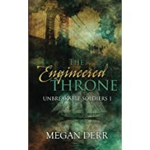 The Engineered Throne (Unbreakable Soldiers) (Volume 1) by Megan Derr (2014-01-01)