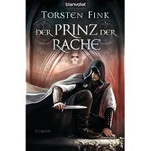 Der Prinz der Rache: Roman