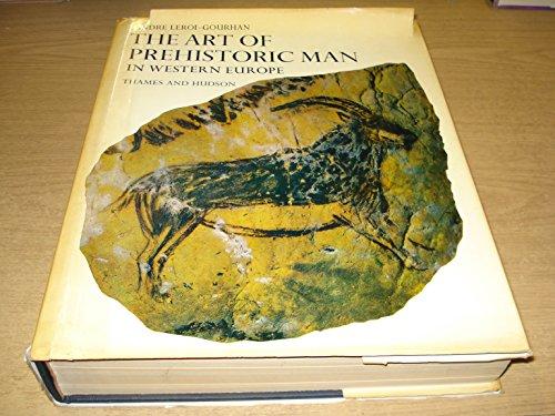 The Art of Prehistoric Man in Western Europe