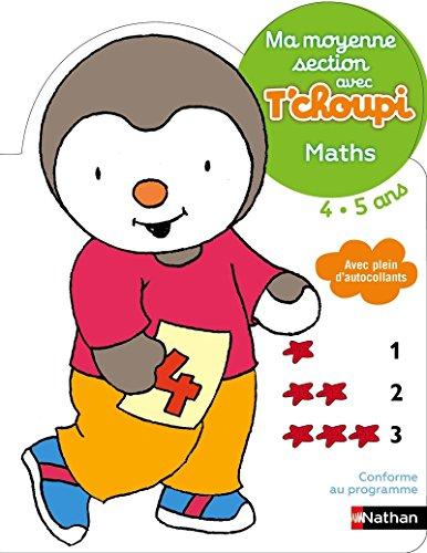 Ma moyenne section avec T'choupi- Maths - Dès 4 ans par Stéphanie Grison