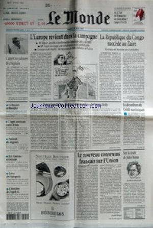 MONDE (LE) [No 16270] du 20/05/1997 - CANNES, UN PALMARES DE CINEPHILES - LE DISCOURS DE SHANGHAI - L'APPEL AMERICAIN CONTRE LE SIDA - PASTORALE DES MIGRANTS - ERIC CANTONA EN RETRAITE - GREVE DES TRANSPORTS - L'HERITIERE DE L'ESPRIT 4L - L'EUROPE REVIENT DANS LA CAMPAGNE - L'ENCYCLOPEDIE DU MEILLEUR DES MONDES DE L'APRES-DOLLY PAR JEAN-YVES NAU - LE NOUVEAU CONSENSUS FRANCAIS SUR L'UNION PAR DANIEL VERNET - LE REPUBLIQUE DU CONGO SUCCEDE AU ZAIRE - LA DECONFITURE DU CREDIT MARTINIQUAIS -