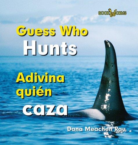 Guess Who Hunts / Adivina quien caza (Bookworms: Guess Who / Adivina Quien) por Dana Meachen Rau